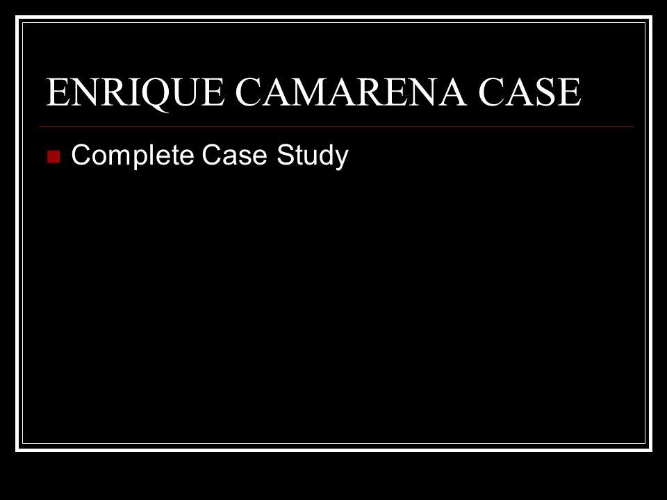 ENRIQUE CAMARENA CASE Complete Case Study