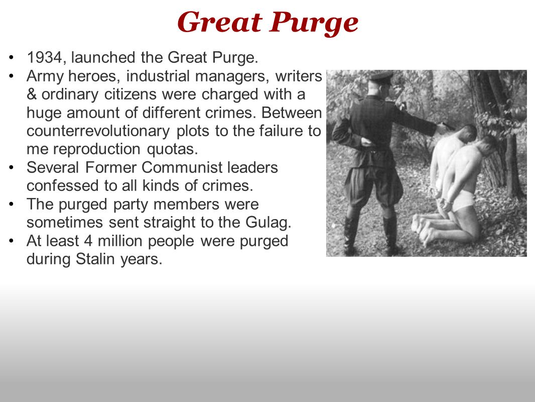 Great Purge 1934, launched the Great Purge.