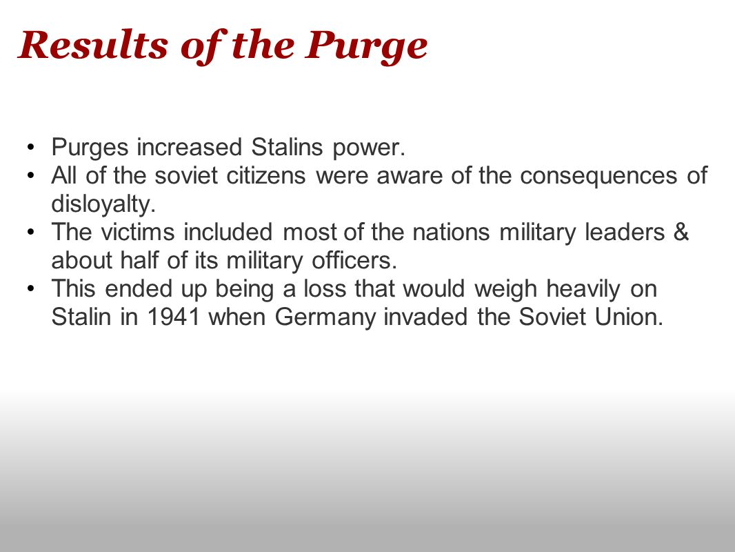 Results of the Purge Purges increased Stalins power.