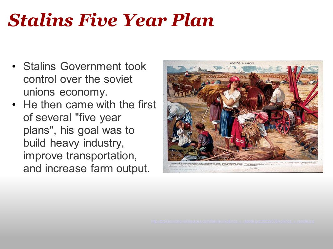 Stalins Five Year Plan Stalins Government took control over the soviet unions economy.