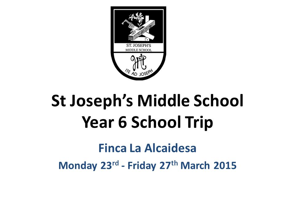 St Joseph's Middle School Year 6 School Trip