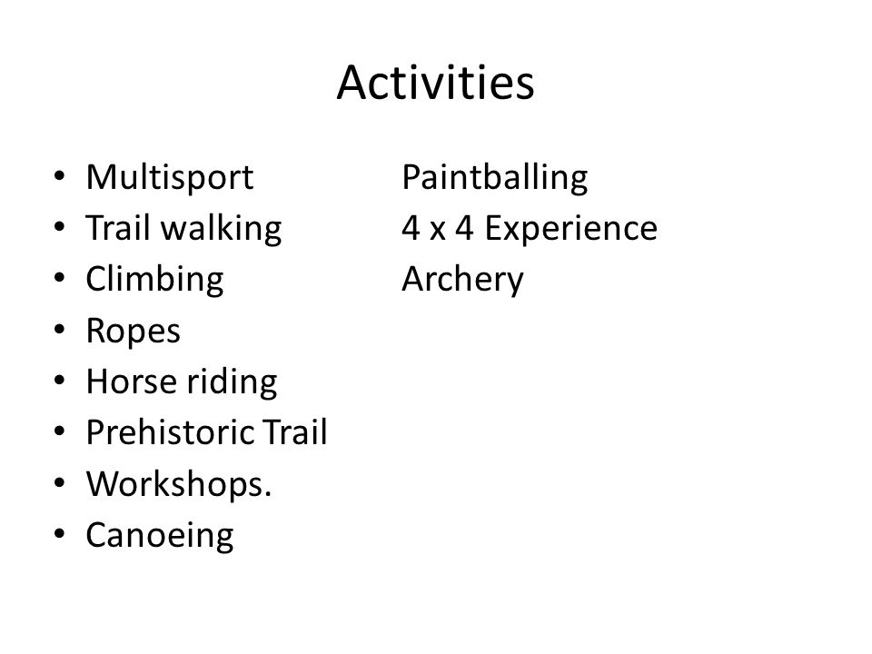 Activities Multisport Paintballing Trail walking 4 x 4 Experience