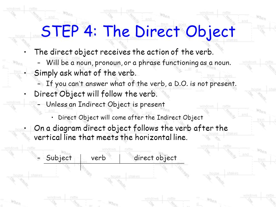 STEP 4: The Direct Object