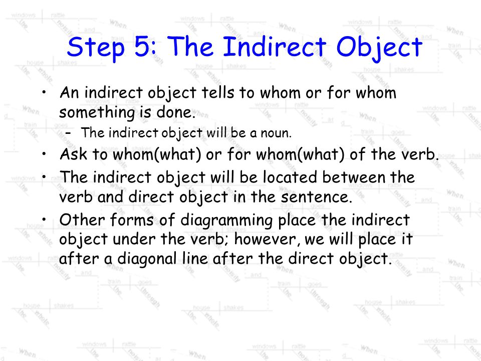 Step 5: The Indirect Object