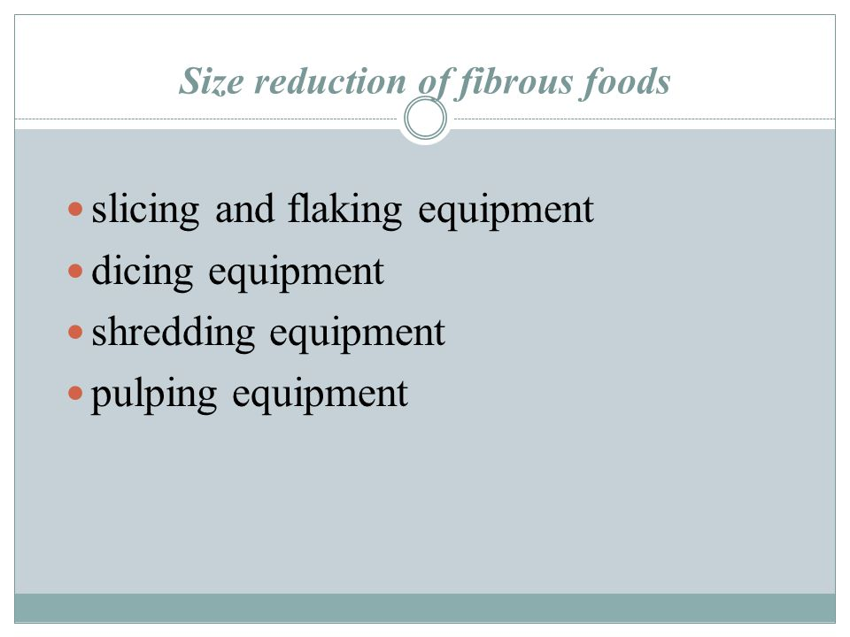 Size reduction of fibrous foods