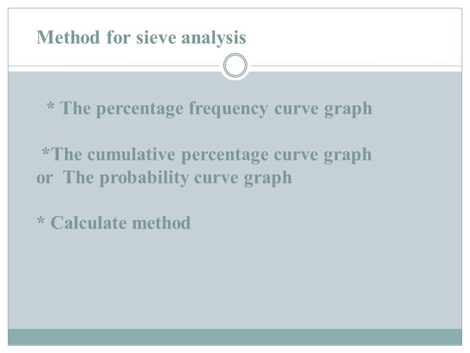Method for sieve analysis. The percentage frequency curve graph