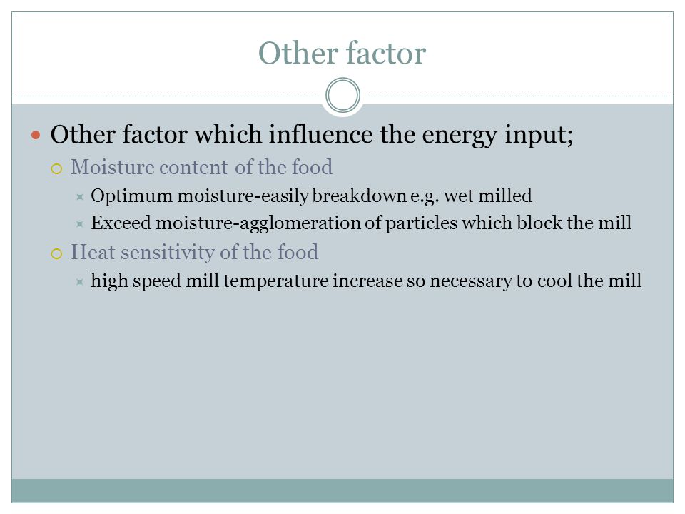 Other factor Other factor which influence the energy input;