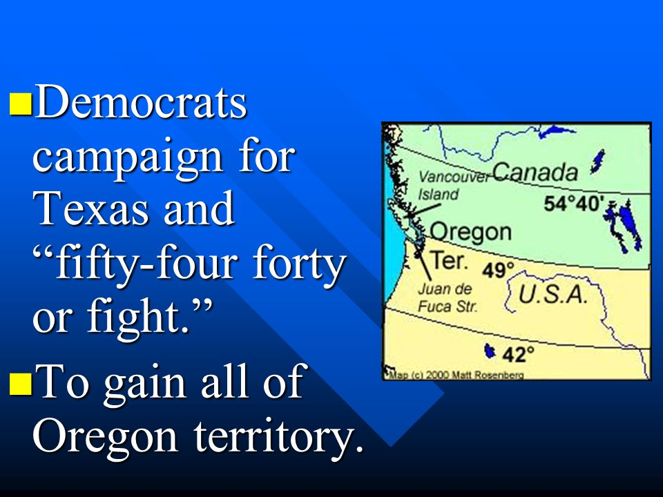 Democrats campaign for Texas and fifty-four forty or fight.