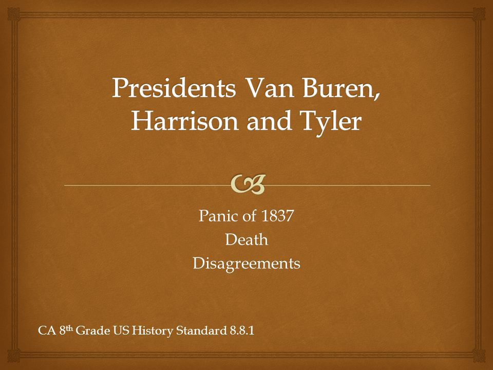 Presidents Van Buren, Harrison and Tyler