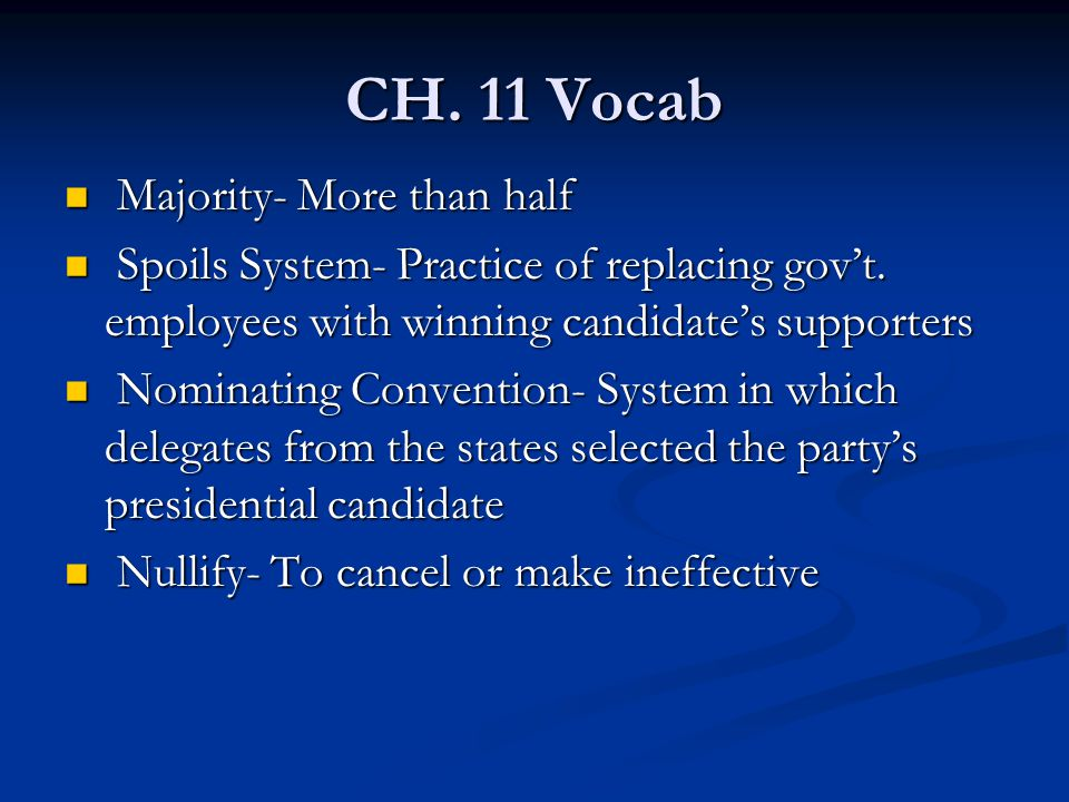 CH. 11 Vocab Majority- More than half