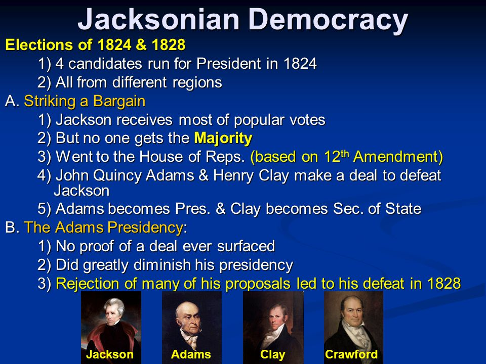 Jacksonian Democracy Elections of 1824 & 1828