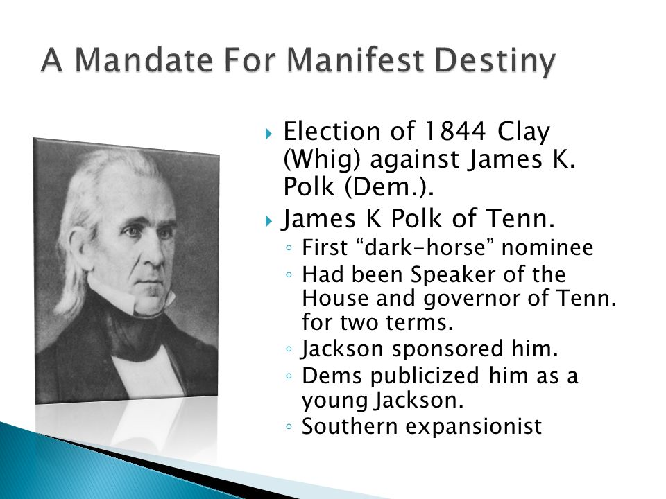 A Mandate For Manifest Destiny
