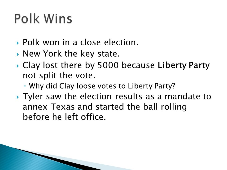 Polk Wins Polk won in a close election. New York the key state.