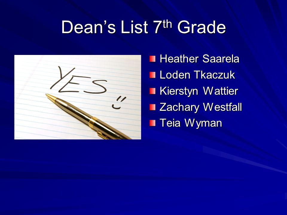 Dean's List 7th Grade Heather Saarela Loden Tkaczuk Kierstyn Wattier
