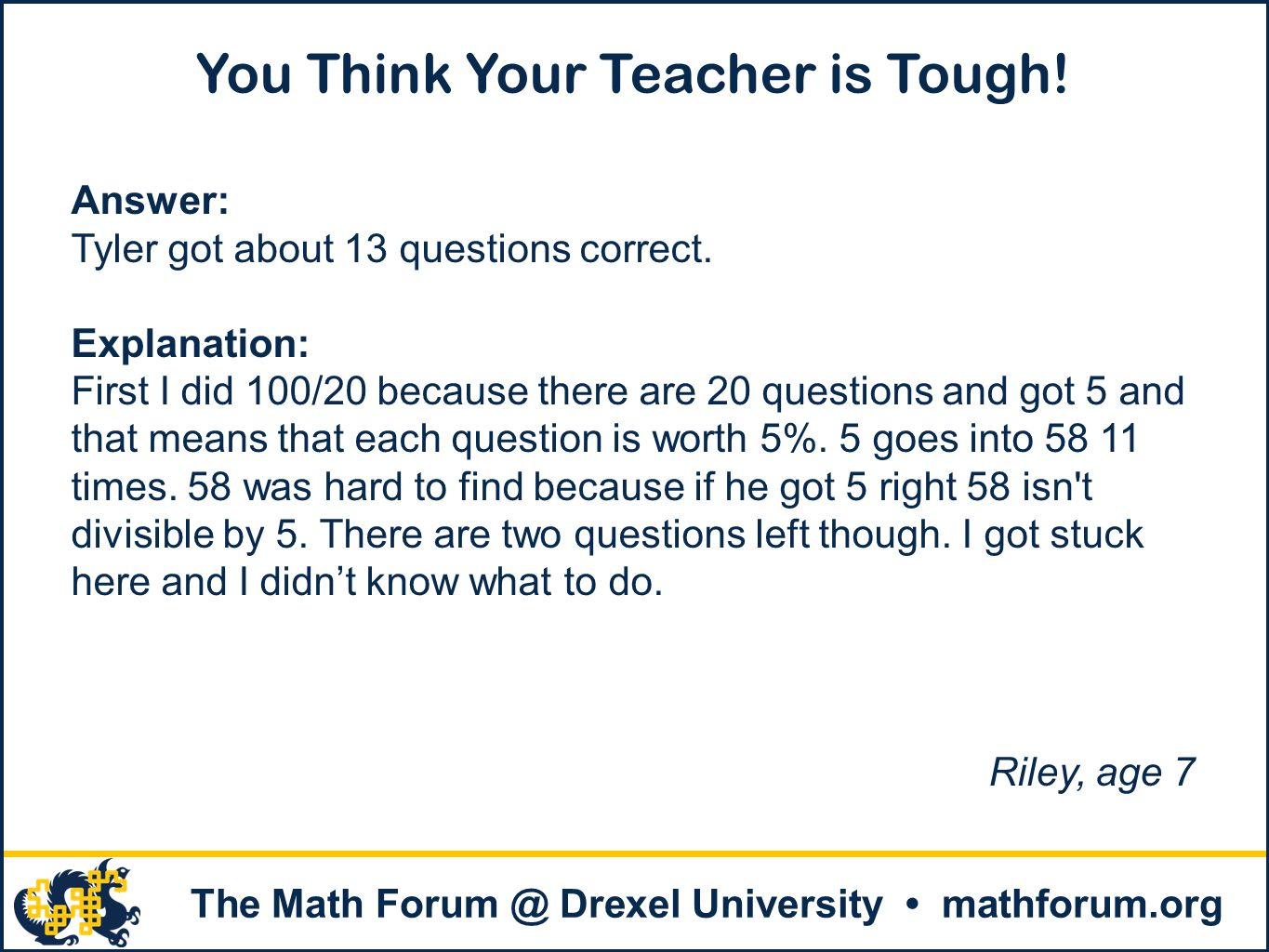 You Think Your Teacher is Tough!