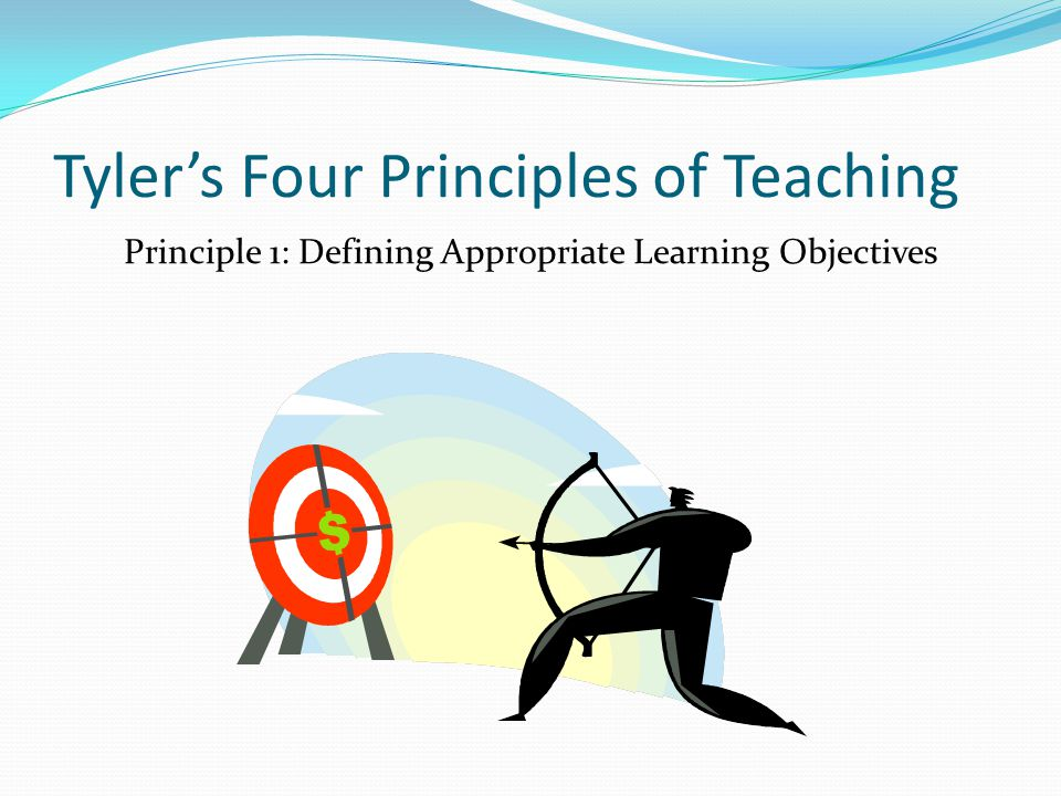 Tyler's Four Principles of Teaching