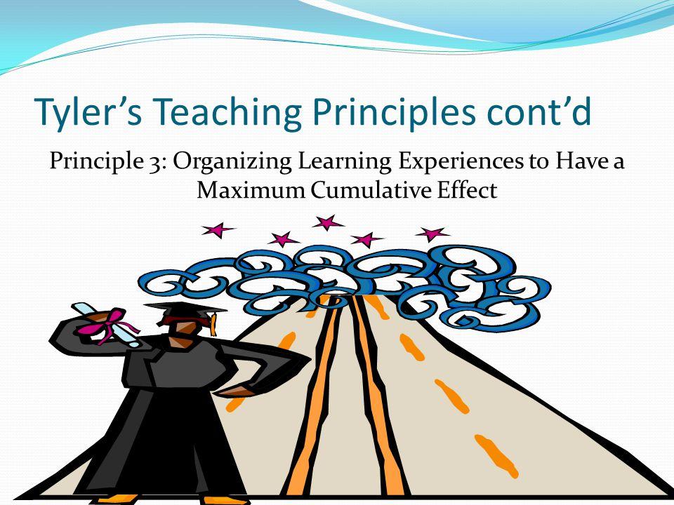 Tyler's Teaching Principles cont'd