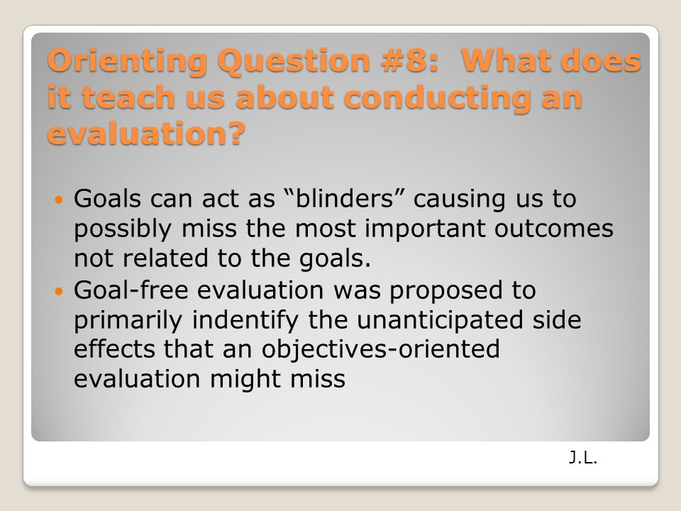 Orienting Question #8: What does it teach us about conducting an evaluation