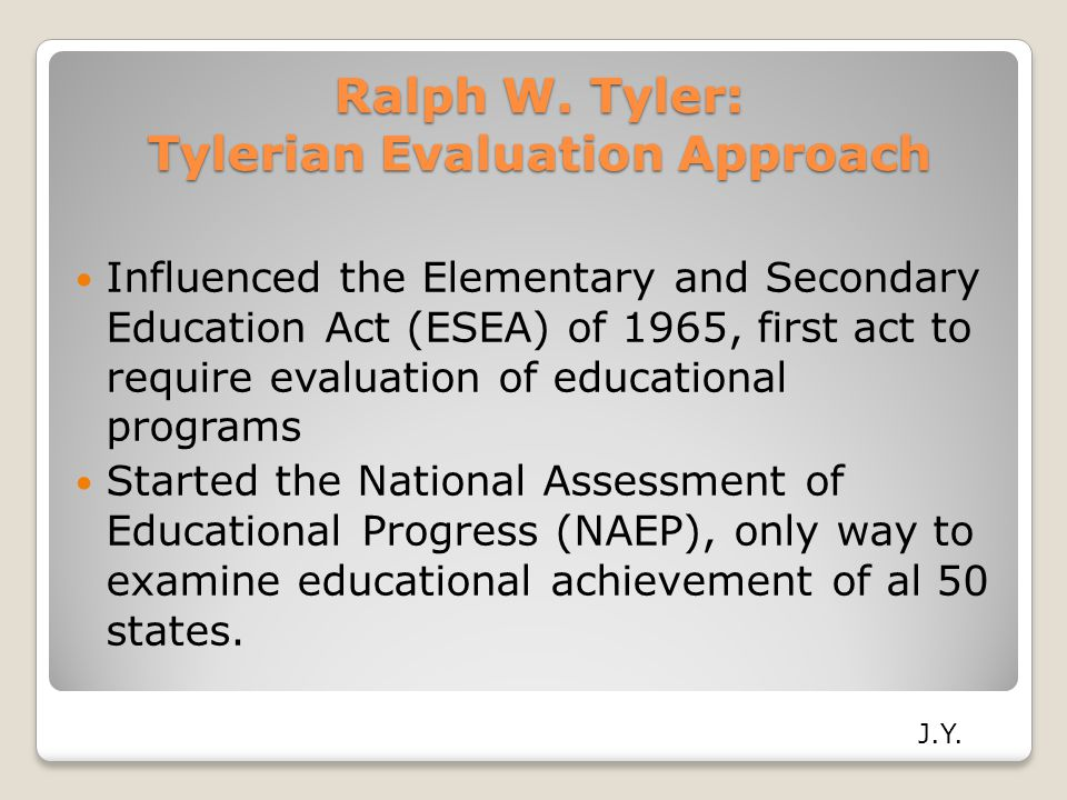Ralph W. Tyler: Tylerian Evaluation Approach