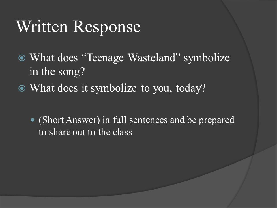 Written Response What does Teenage Wasteland symbolize in the song