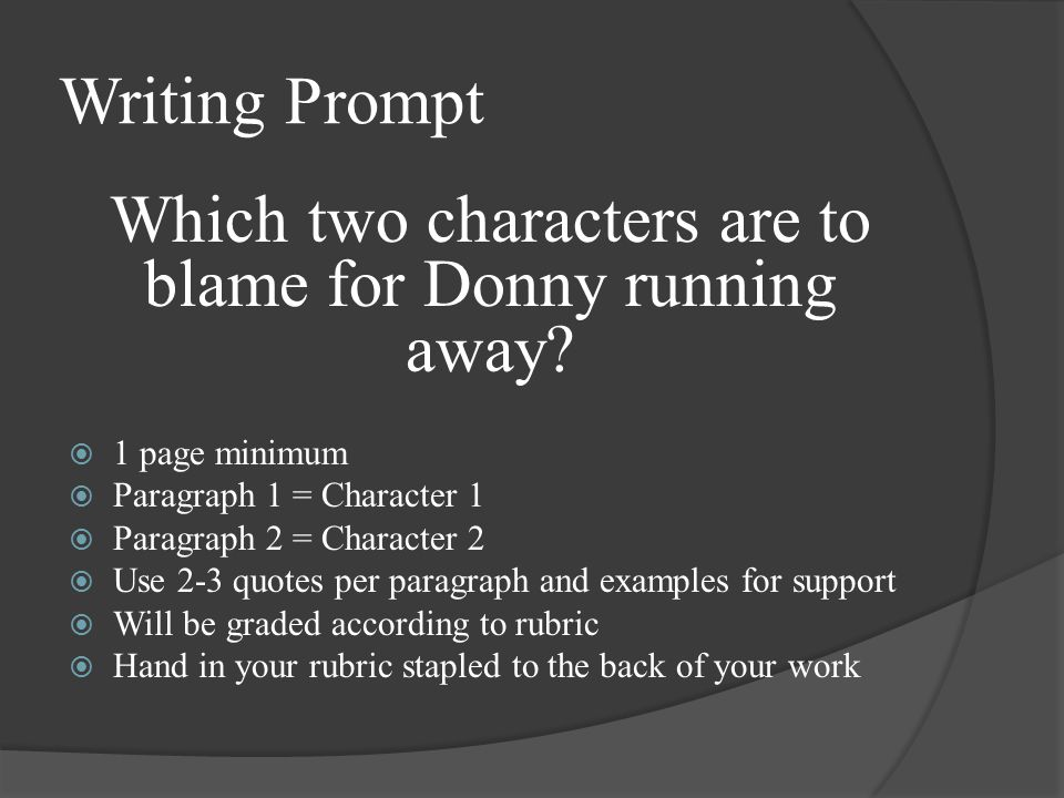 Which two characters are to blame for Donny running away