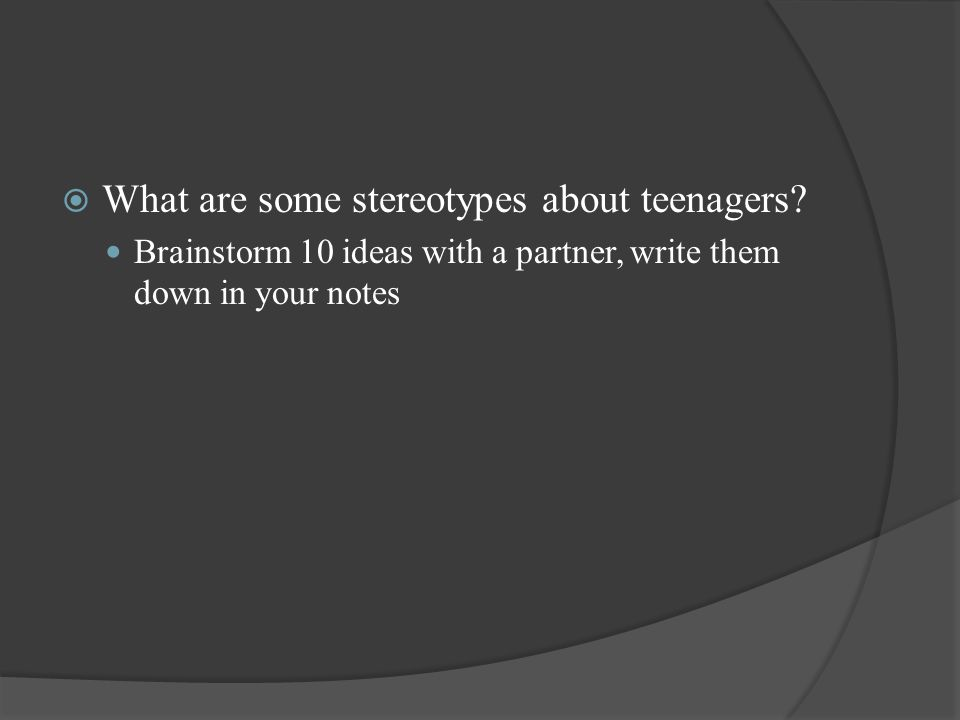 What are some stereotypes about teenagers