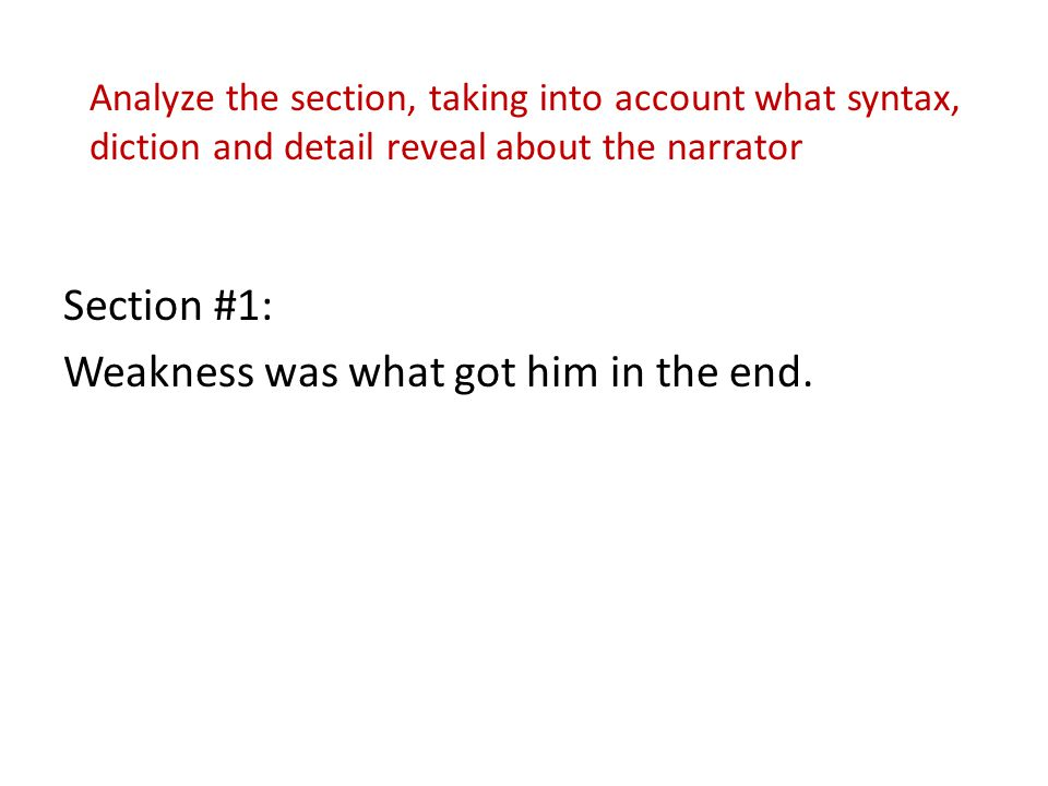 Section #1: Weakness was what got him in the end.