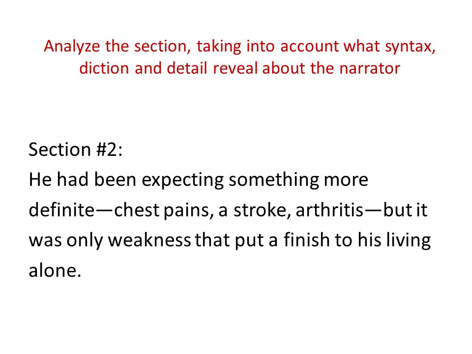 Analyze the section, taking into account what syntax, diction and detail reveal about the narrator