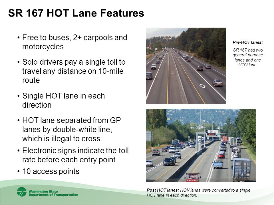 SR 167 had two general purpose lanes and one HOV lane.