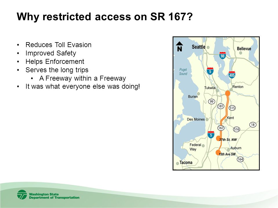 Why restricted access on SR 167