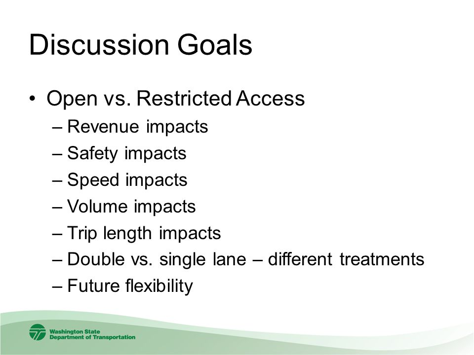 Discussion Goals Open vs. Restricted Access Revenue impacts