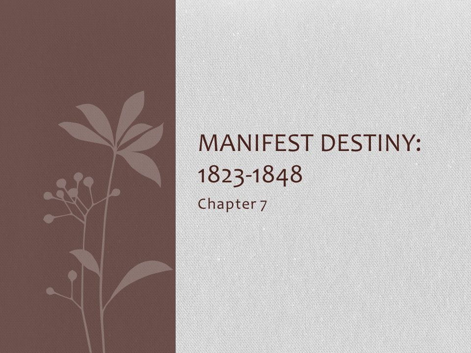 Manifest Destiny: 1823-1848 Chapter 7