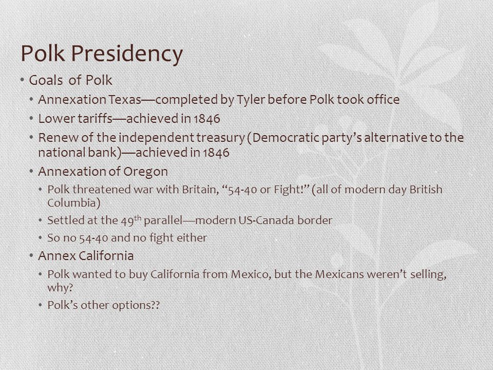 Polk Presidency Goals of Polk