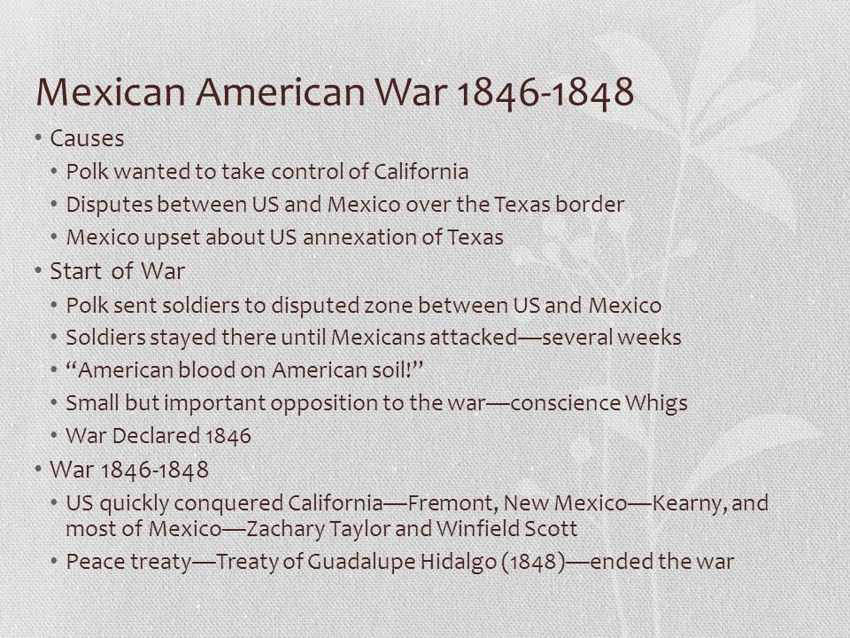 Mexican American War 1846-1848 Causes Start of War War 1846-1848