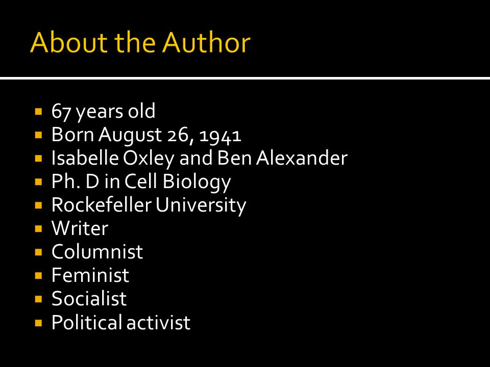 About the Author 67 years old Born August 26, 1941