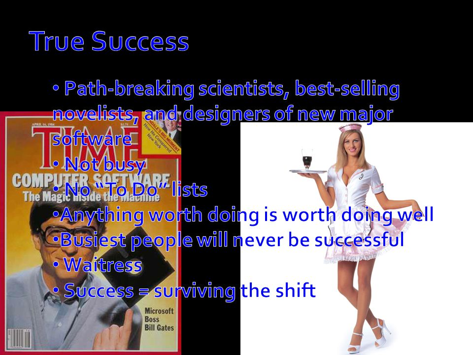 True Success Path-breaking scientists, best-selling novelists, and designers of new major software.