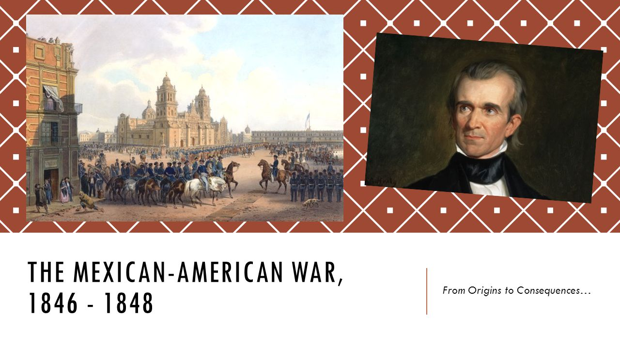 The mexican-american war, 1846 - 1848