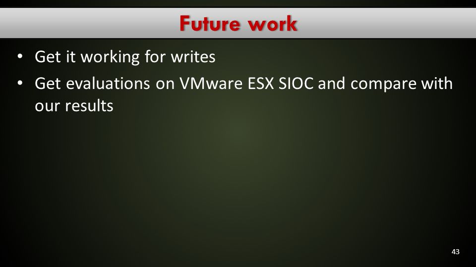 Future work Get it working for writes