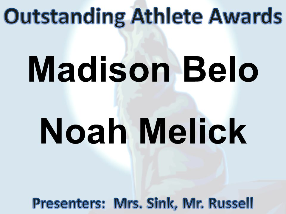 Outstanding Athlete Awards Presenters: Mrs. Sink, Mr. Russell