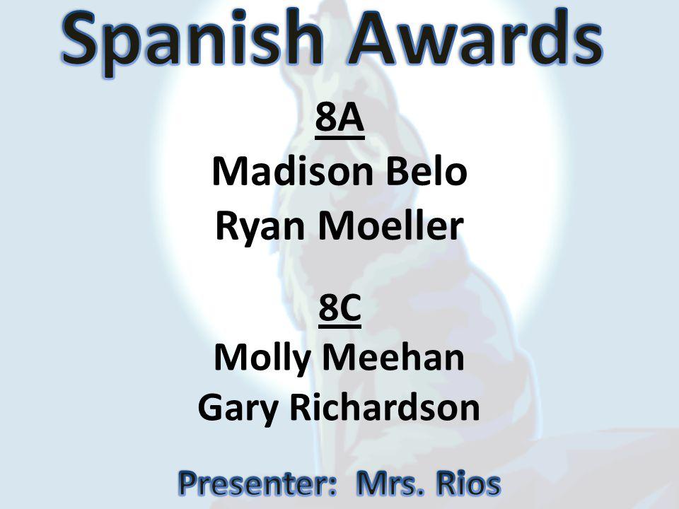 Spanish Awards 8A Madison Belo Ryan Moeller 8C Molly Meehan
