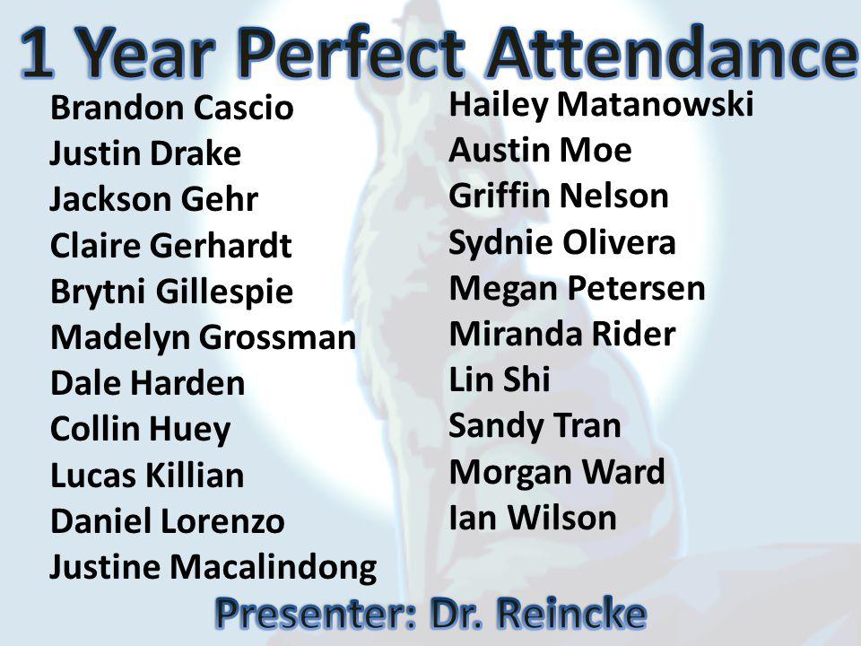 1 Year Perfect Attendance