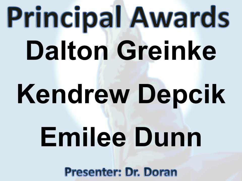 Principal Awards Dalton Greinke Kendrew Depcik Emilee Dunn
