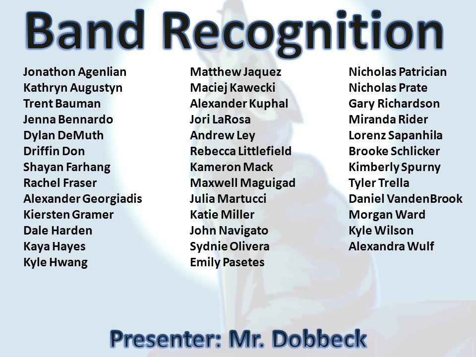Band Recognition Presenter: Mr. Dobbeck Jonathon Agenlian