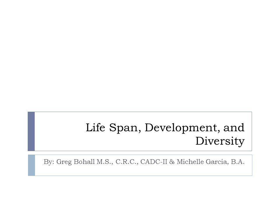 Life Span, Development, and Diversity
