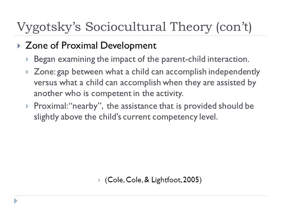 Vygotsky's Sociocultural Theory (con't)