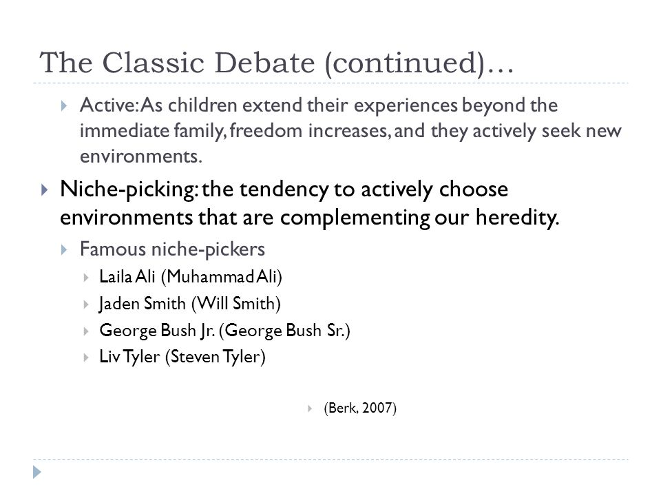 The Classic Debate (continued)…