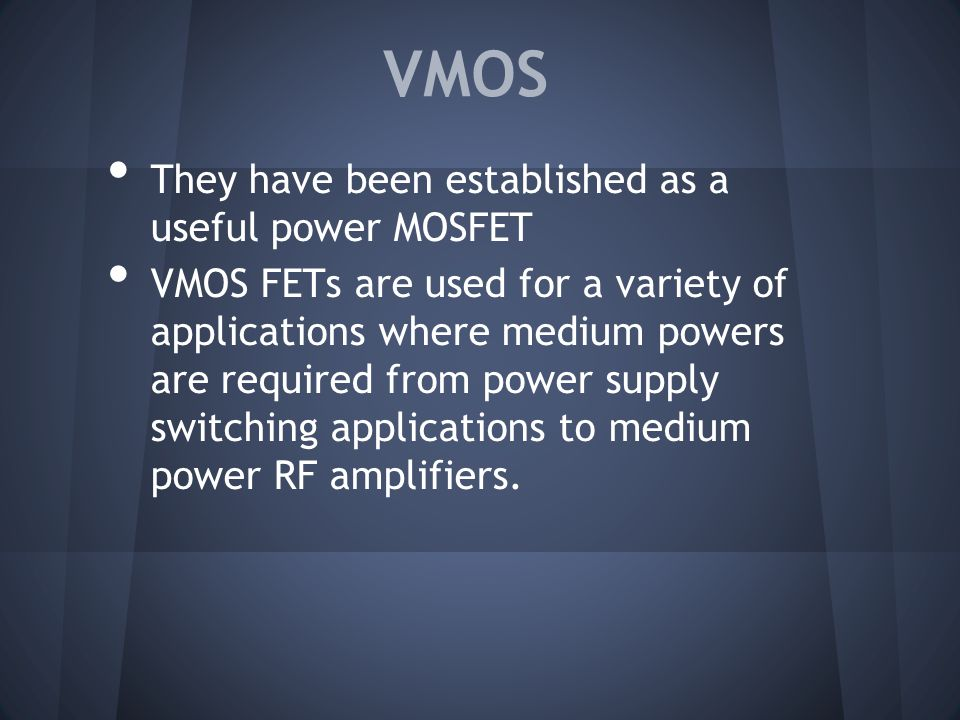 VMOS They have been established as a useful power MOSFET