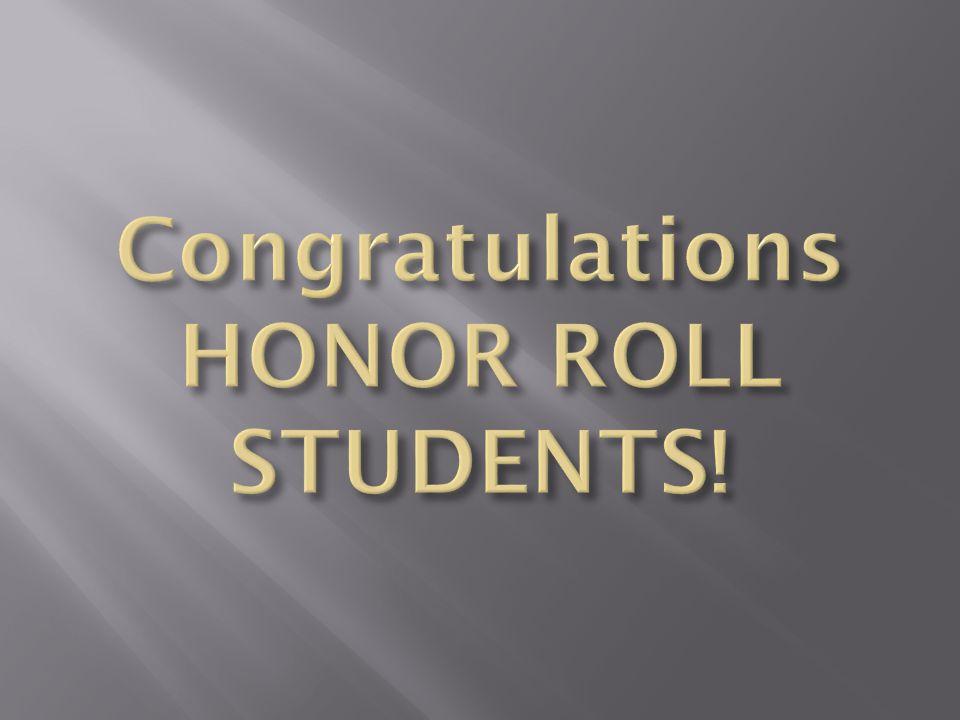 Congratulations HONOR ROLL STUDENTS!