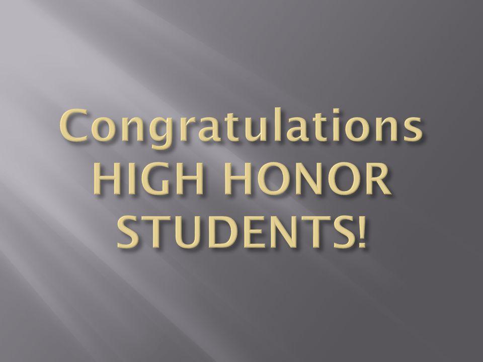 Congratulations HIGH HONOR STUDENTS!