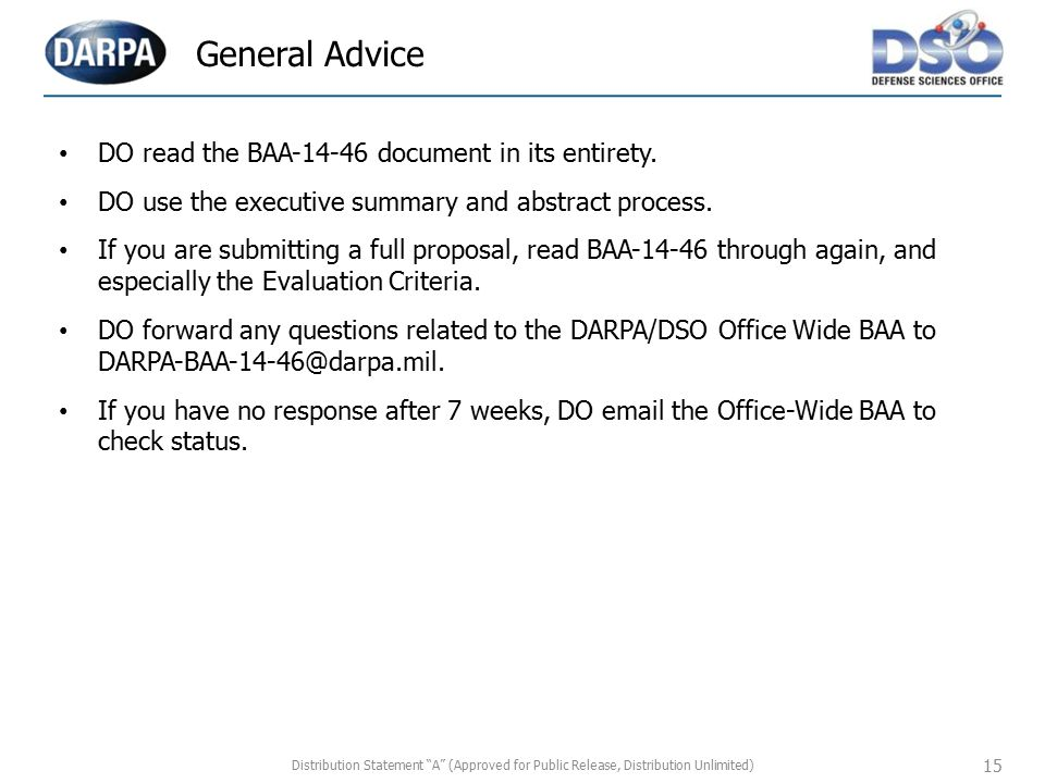 General Advice DO read the BAA-14-46 document in its entirety.